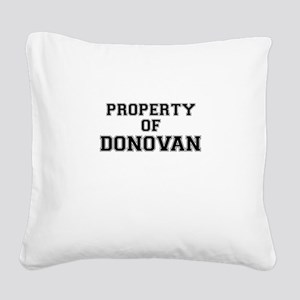 Property of DONOVAN Square Canvas Pillow