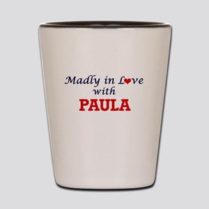 Madly in Love with Paula Shot Glass