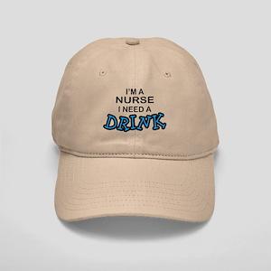 Nurse Need a Drink Cap