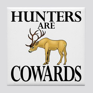 Hunters are cowards Tile Coaster