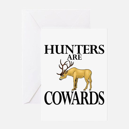 Hunters are cowards Greeting Card