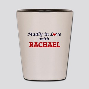 Madly in Love with Rachael Shot Glass