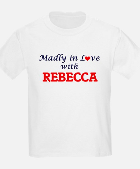 Madly in Love with Rebecca T-Shirt