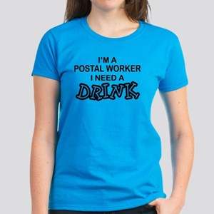 Postal Worker Need a Drink Women's Dark T-Shirt