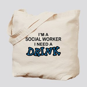Social Worker Need a Drink Tote Bag
