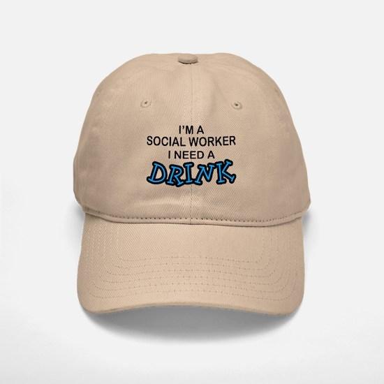 Social Worker Need a Drink Baseball Baseball Cap