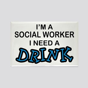 Social Worker Need a Drink Rectangle Magnet