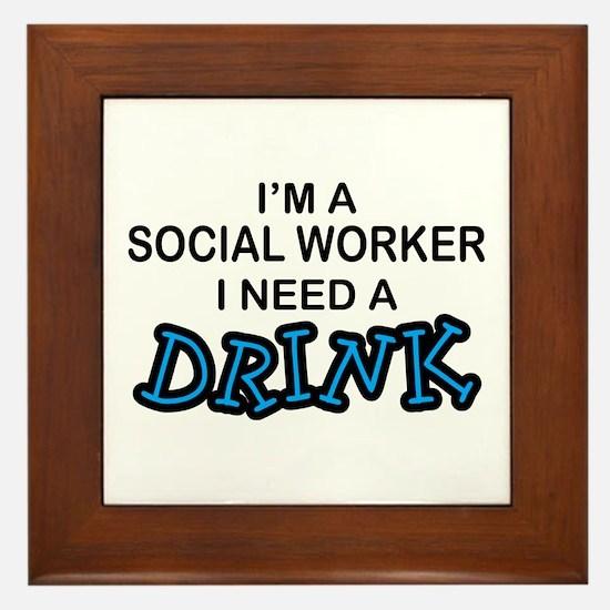 Social Worker Need a Drink Framed Tile