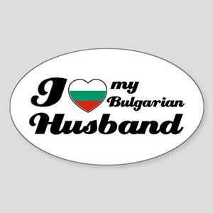 I love my Bulgarian husband Oval Sticker