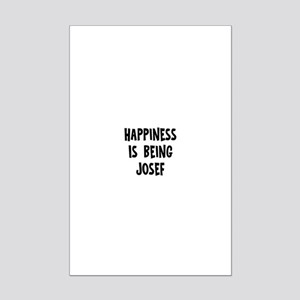 Happiness is being Josef Mini Poster Print