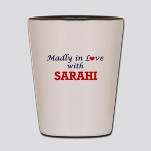 Madly in Love with Sarahi Shot Glass
