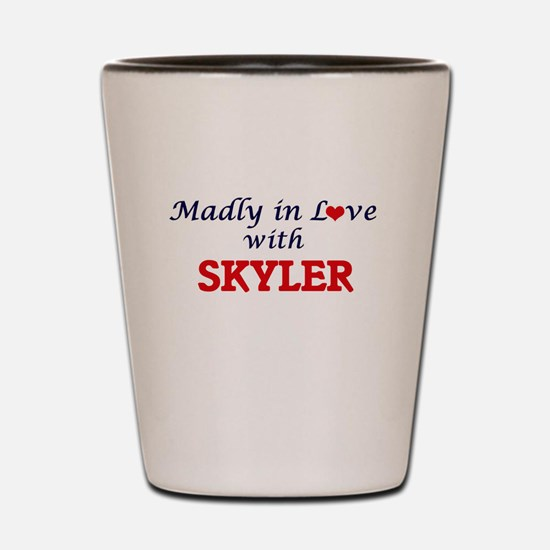 Madly in Love with Skyler Shot Glass