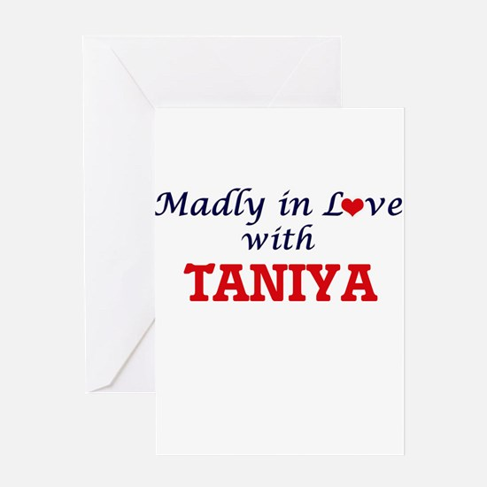 Madly in Love with Taniya Greeting Cards