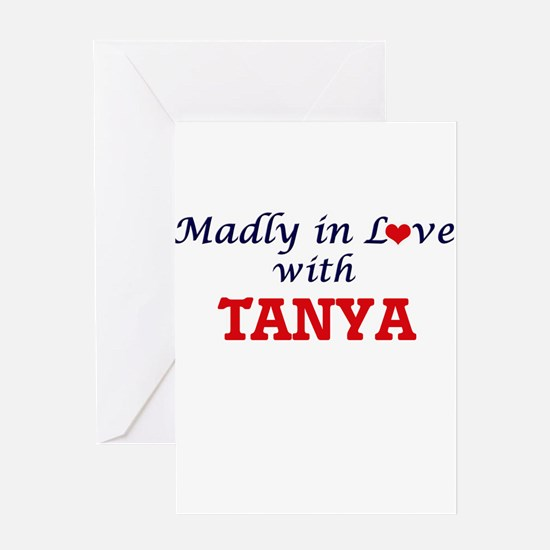 Madly in Love with Tanya Greeting Cards