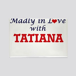 Madly in Love with Tatiana Magnets