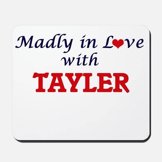 Madly in Love with Tayler Mousepad