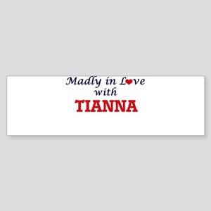 Madly in Love with Tianna Bumper Sticker