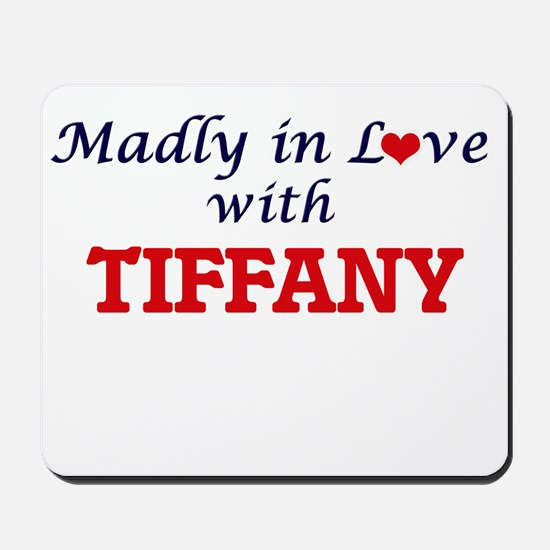 Madly in Love with Tiffany Mousepad