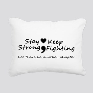 Stay Strong ; Keep Fight Rectangular Canvas Pillow