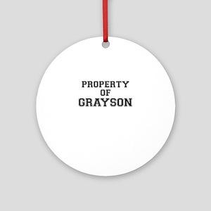 Property of GRAYSON Round Ornament