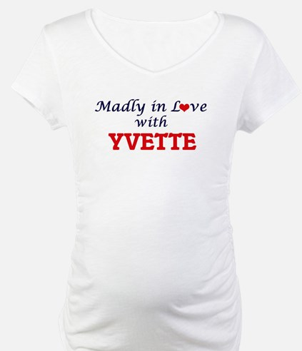 Madly in Love with Yvette Shirt