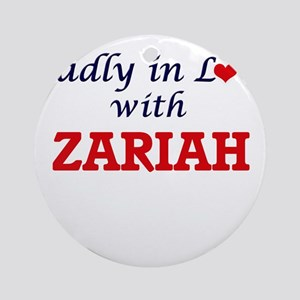 Madly in Love with Zariah Round Ornament