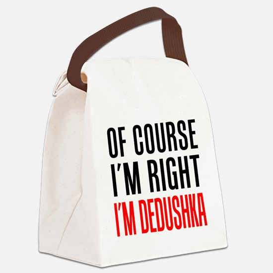 I'm Right Dedushka Drinkware Canvas Lunch Bag