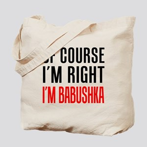 I'm Right Babushka Drinkware Tote Bag