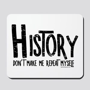 Repeat History Rough Text Mousepad