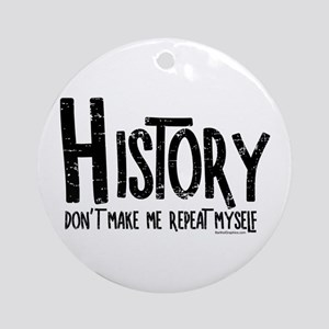 Repeat History Rough Text Round Ornament