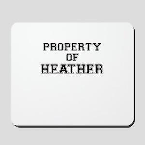Property of HEATHER Mousepad