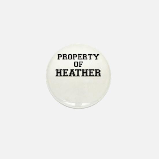 Property of HEATHER Mini Button