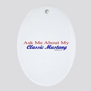 """""""Ask Me About My Mustang"""" Oval Ornament"""