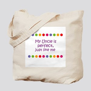 My Uncle is perfect, just lik Tote Bag
