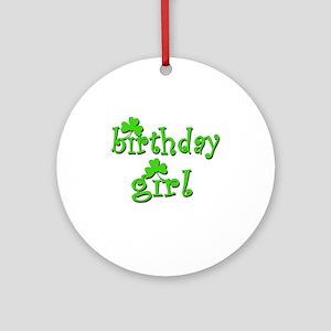Irish Birthday Girl Ornament (Round)