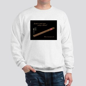 Cigars - Annoy A Liberal Sweatshirt