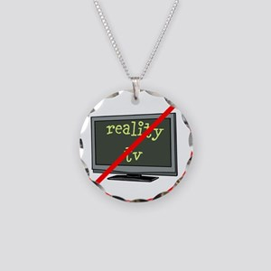 No reality tv Necklace