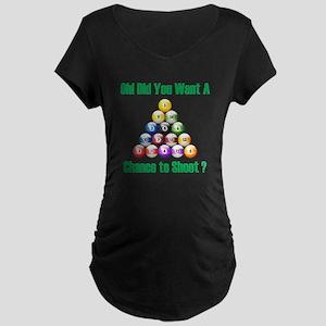 Chance To Shoot Maternity Dark T-Shirt