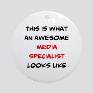 awesome media specialist Round Ornament