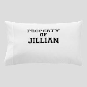 Property of JILLIAN Pillow Case