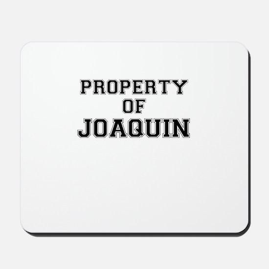 Property of JOAQUIN Mousepad