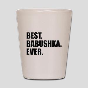 Best Babushka Ever Drinkware Shot Glass