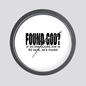 FOUND GOD? (IF NO ONE CLAIMS  Wall Clock