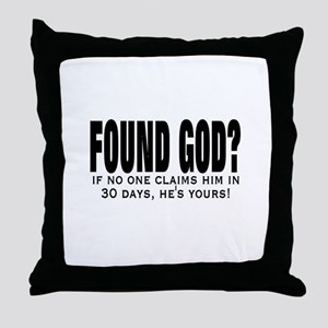FOUND GOD? (IF NO ONE CLAIMS  Throw Pillow