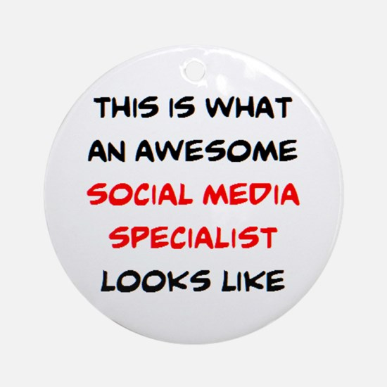 awesome social media specialist Round Ornament