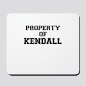 Property of KENDALL Mousepad