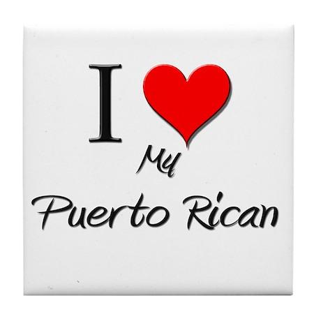 I Love My Puerto Rican Tile Coaster