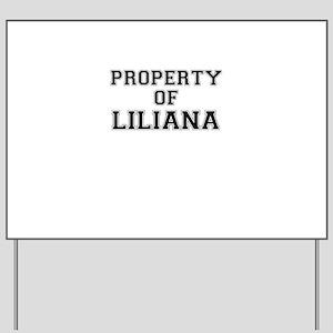 Property of LILIANA Yard Sign