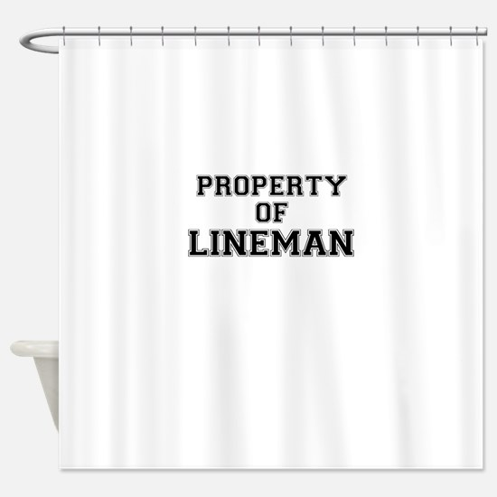 Property of LINEMAN Shower Curtain
