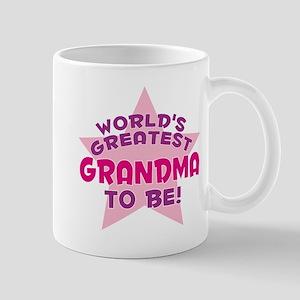 WORLD'S GREATEST GRANDMA TO BE! Mug